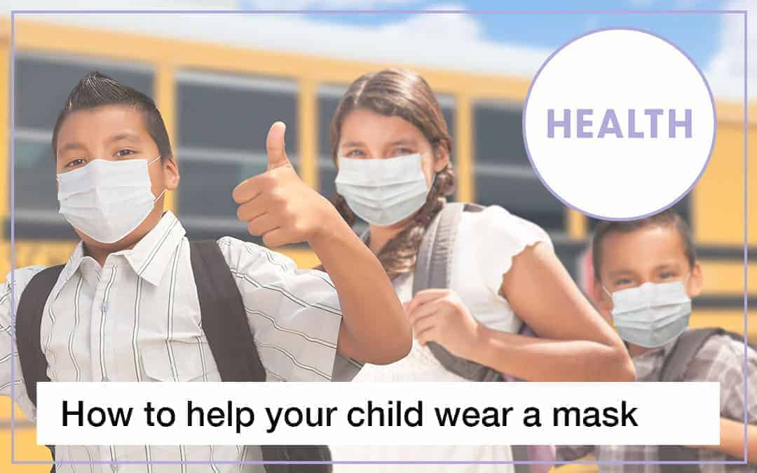 How Can I Help My Child Wear A Mask