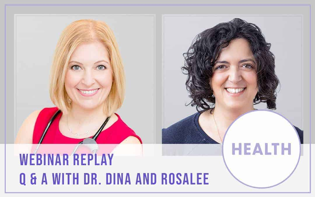 Q & A with Dr. Dina and Rosalee November 2020